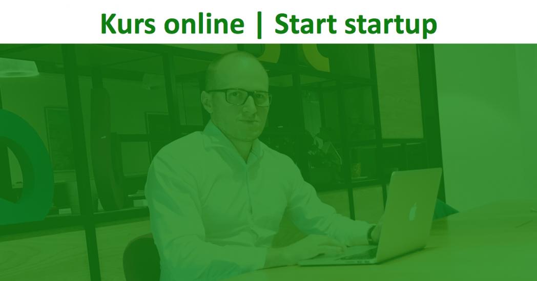 kurs online, start biznesu, pomysł na biznes, start startup, od czego zacząć własny biznes, początki biznesu, mam pomysł co dalej, finansowanie startupu, model finansowy, wskaźniki KPI, wycena startupu, wycena firmy, wycena pomysłu.